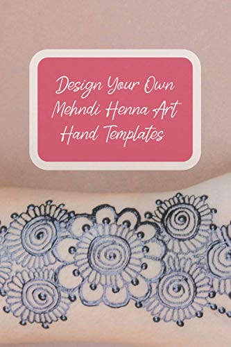 Design Your Own Mehndi Henna Art Hand Templates: Design Your Own Henna Tattoo Art Template Hands Both Left and Right Hands Decoration Body Art Perfect ... Mandala Music Festivals Eid Special Occasions