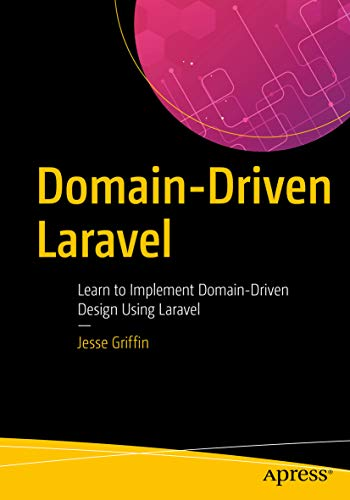 Domain-Driven Laravel: Learn to Implement Domain-Driven Design Using Laravel (English Edition)