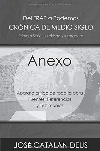 Anexo: Aparato crítico de toda la obra. Fuentes, documentación y referencias (Del FRAP a Podemos. Crónica de medio siglo)