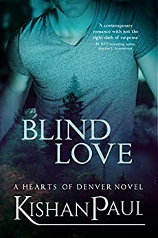 Blind Love (Hearts of Denver Book 1) by [Kishan Paul]