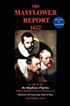 The Mayflower Report,1622: As Told by the Mayflower Pilgrims (Restored & Annotated; Illustrated w/Engravings, Prints & Maps)
