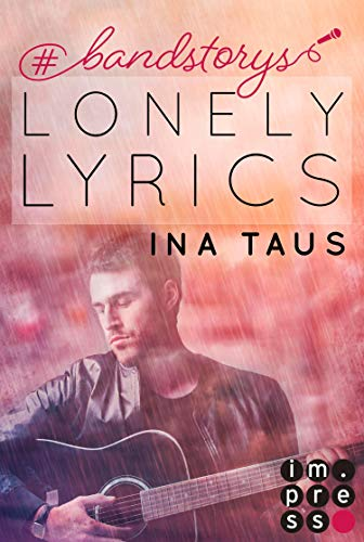 #bandstorys: Lonely Lyrics (Band 3): New Adult Romance
