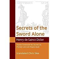 Secrets of the Sword Alone: Traicte contenant les Secrets du Premier Livre de l'Espee Seule