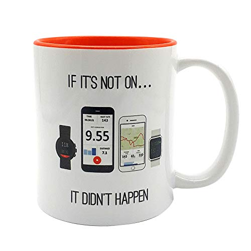 If It's not on, It Didn't Happen - Funny Mug for Cyclists or Runners. Cycling Mug, Running Mug. Gift for Cyclist, Gift for Runner.