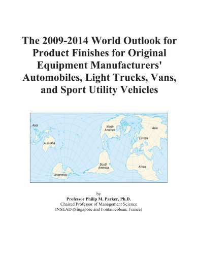 The 2009-2014 World Outlook for Product Finishes for Original Equipment Manufacturers' Automobiles, Light…