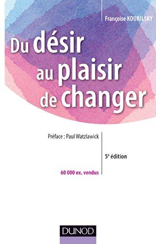 Du désir au plaisir de changer - Le coaching du changement