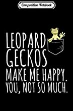 Composition Notebook: Leopard Geckos Make Me Happy Reptile Herpetology Lizard  Journal/Notebook Blank Lined Ruled 6x9 100 Pages