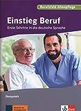 Einstieg Beruf, Berufsfeld Altenpflege: Erste Schritte in die deutsche Sprache. Übungsheft