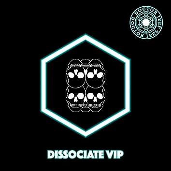 Dissociate ( VIP)