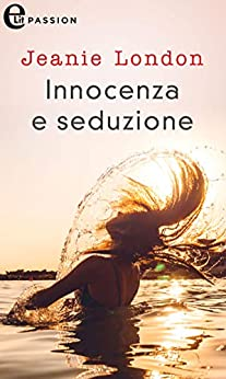 Innocenza e seduzione (eLit) (White Star Vol. 4) di [Jeanie London]