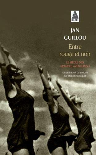 Le siècle des grandes aventures, Tome 3 : Entre rouge et noir PDF Books
