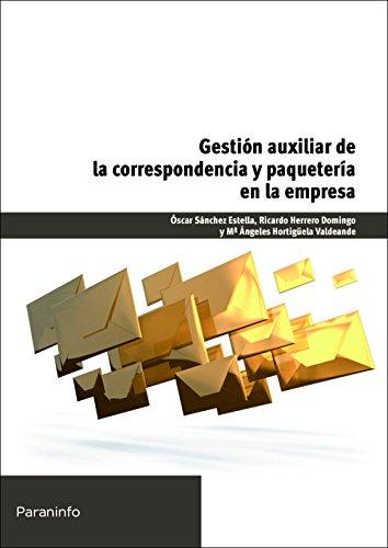 Gestión auxiliar de la correspondencia y paquetería en la empresa (Cp - Certificado Profesionalidad)