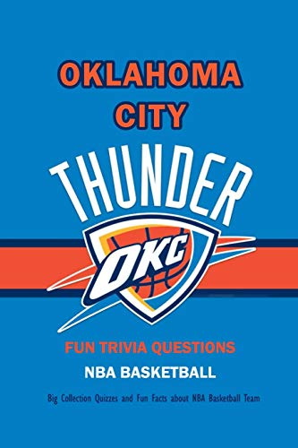 Fun Trivia Questions NBA Basketball Oklahoma City Thunder: Big Collection Quizzes and Fun Facts about NBA Basketball Team: Gifts for Fan of Basketball Superstars