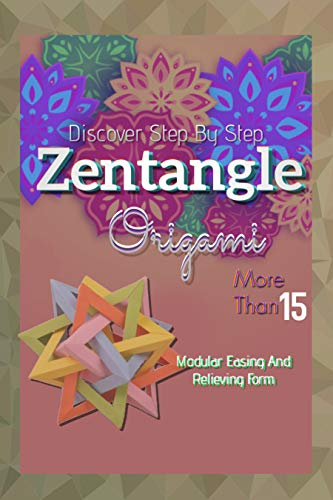 More Than 15 Modular Easing And Relieving Form Discover Step - By - Step Zentangle Origami (English Edition)