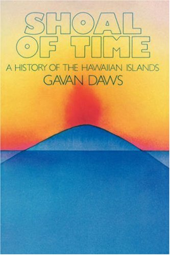 Shoal of Time: A History of the Hawaiian Islands