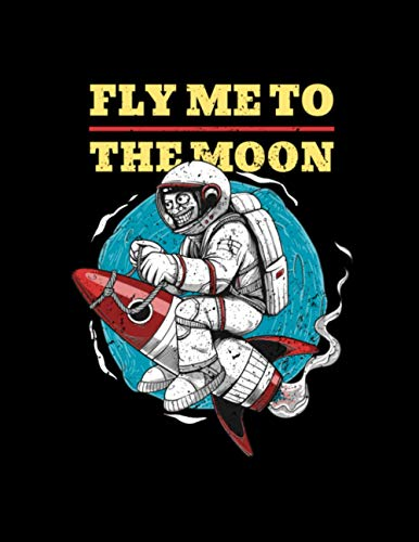 Fly Me To The Moon: Composition Notebook, Wide Ruled Paper Notebook | Journal | Workbook for Writing Notes | 120 Pages | 8.5 x 11"