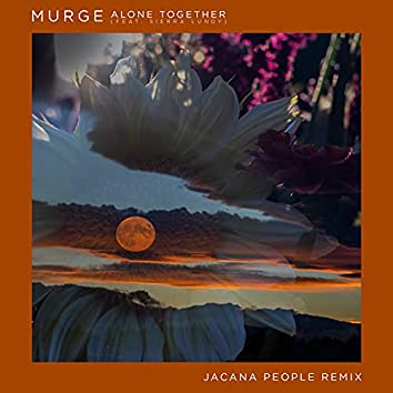 Alone Together (Jacana People Remix)
