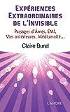 Expériences extraordinaires de l'invisible, passage d'âmes, EMI, vies antérieures, médiumnité