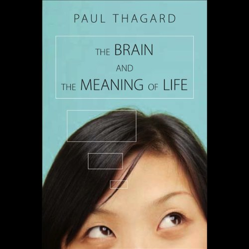 The Brain and the Meaning of Life audiobook cover art