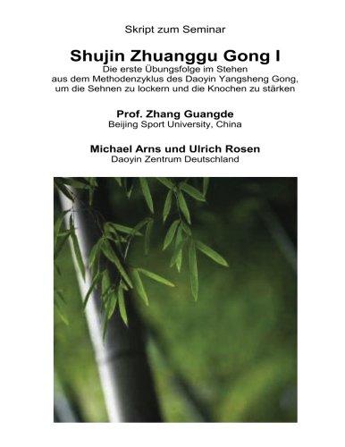 Shujin Zhuanggu Gong I: Die erste Übungsfolge im Stehen aus dem Methodenzyklus des Daoyin Yangsheng Gong, um die Sehnen zu lockern und die Knochen zu stärken