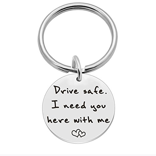 Drive Safe I Need You Here with Me, New Driver Gift for Her Him Boyfriend Husband Dad, Trucker Keychain Gifts