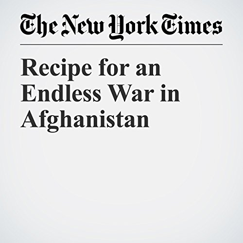Recipe for an Endless War in Afghanistan audiobook cover art