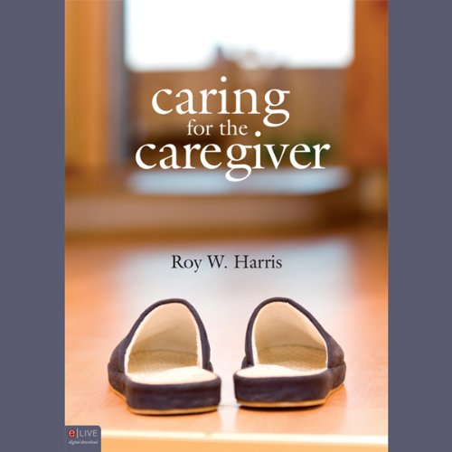 Caring for the Caregiver audiobook cover art