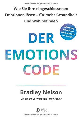 Der Emotionscode: Wie Sie Ihre eingeschlossenen Emotionen lösen für mehr Gesundheit und Wohlbefinden