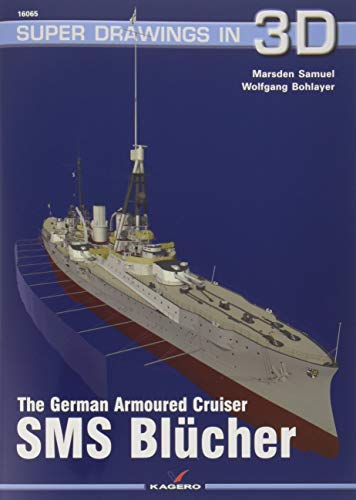 The German Armoured Cruiser SMS BluCher (Super Drawings in 3D, Band 16065)