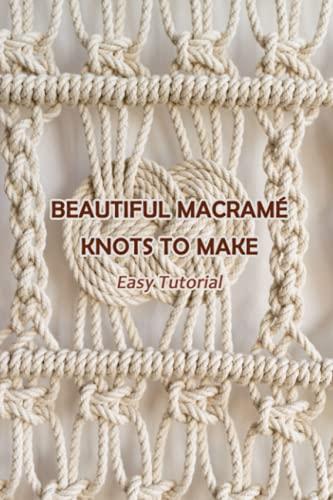 Hermosos nudos de macramé para hacer: Tutorial fácil: Guía de nudos de...
