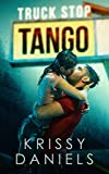 Truck Stop Tango: A Second Chance, Secret Baby Romance