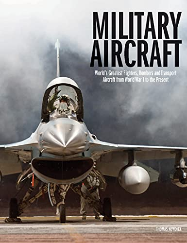 Compare Textbook Prices for Military Aircraft: World's Greatest Fighters, Bombers and Transport Aircraft from World War I to the Present  ISBN 9781838861285 by Newdick, Thomas