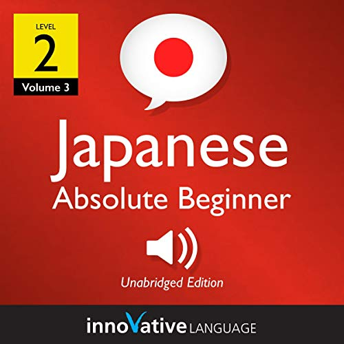 Learn Japanese - Level 2: Absolute Beginner Japanese, Volume 3 cover art