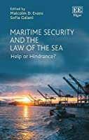 Maritime Security and the Law of the Sea: Help or Hindrance?