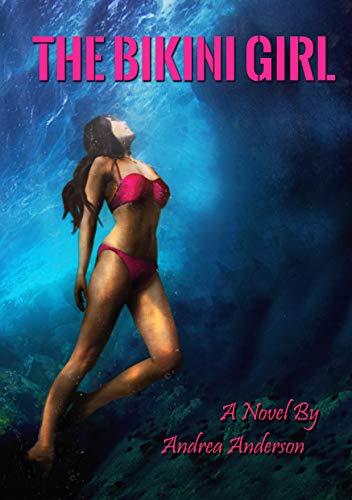 The Bikini Girl: A Novel By Andrea Anders