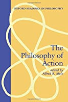 The Philosophy of Action (Oxford Readings in Philosophy)