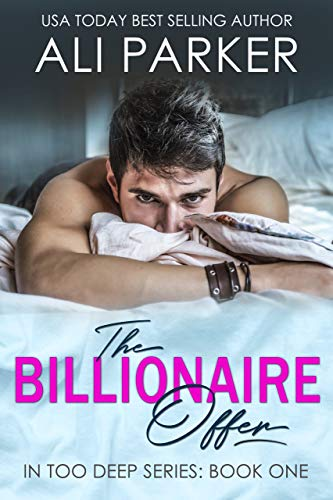 The Billionaire Offer (In Too Deep Book 1)