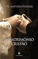 O Matrimônio Cristão