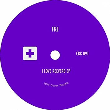 I Love Reeverb EP