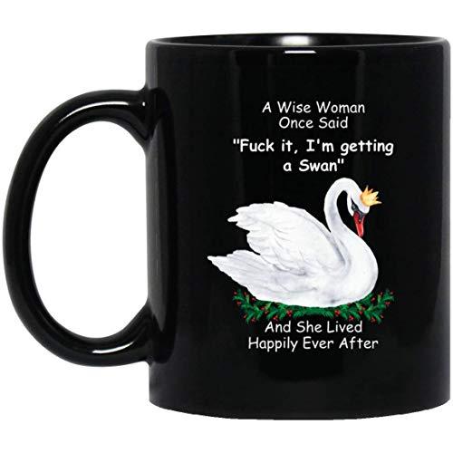 N\A Taza Divertida de la Princesa Cisne para Mujer una Mujer Sabia Dijo una Vez Taza de café Negro