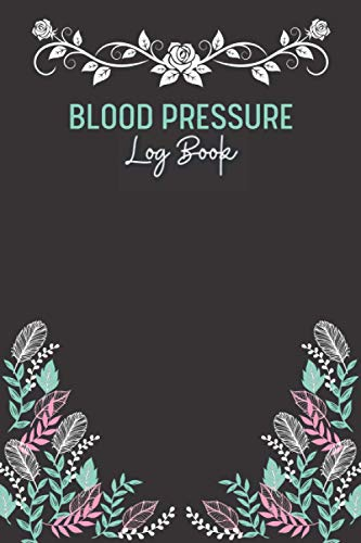 Blood Pressure Log Book: Pulse Track Record & Monitor Heart Rate Readings at Home Journal Systolic Clear Simple Diary for Daily Diastolic Two Year ... Format Tracking AM/PM Sugar Level with Health