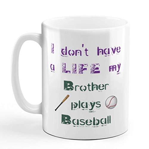 N\A Taza de café de 11 onzas No Tengo una Vida Porque mi Hermano Juega béisbol Taza de té de cerámica con diseño Exclusivo