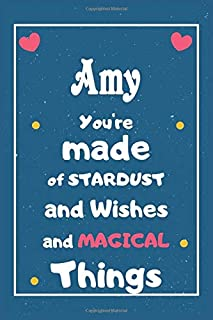 Amy You are made of Stardust and Wishes and MAGICAL Things: Personalised Name Notebook, Gift For Her, Christmas Gift, Gift...