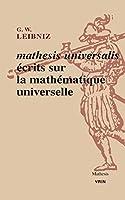 Mathesis Universalis: Ecrits Sur La Mathematique Universelle