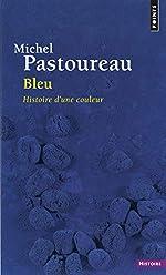 Bleu - Histoire d'une couleur de Michel Pastoureau