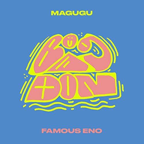 Magugu & Famous Eno