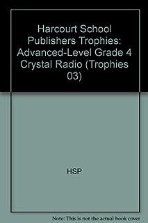 Harcourt School Publishers Trophies: Advanced-Level Grade 4 Crystal Radio
