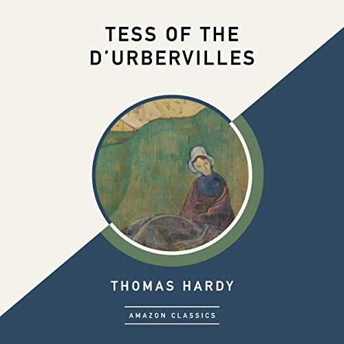 Tess of the d'Urbervilles (AmazonClassics Edition)                   By:                                                                                                                                 Thomas Hardy                               Narrated by:                                                                                                                                 Esther Wane                      Length: 15 hrs and 49 mins     Not rated yet     Overall 0.0