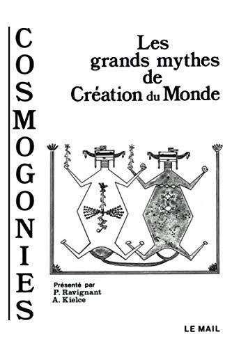 Cosmogonies : Les grands mythes de la création du monde