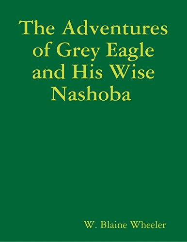 The Adventures of Grey Eagle and His Wise Nashoba (English Edition)